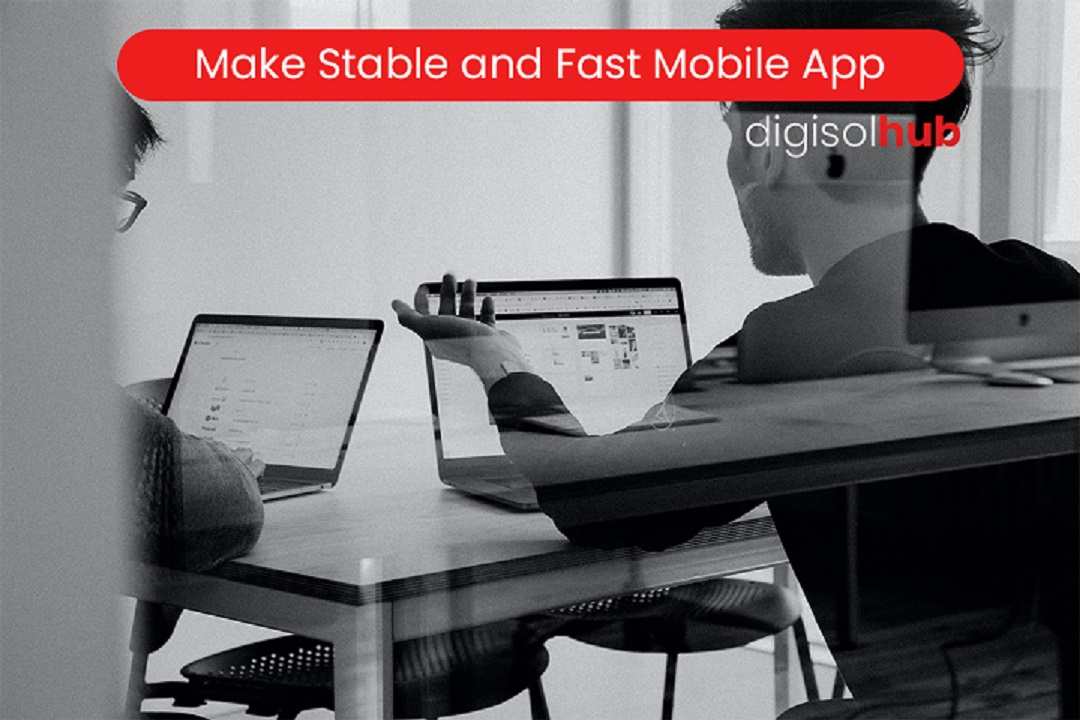 stable and fast mobile app development